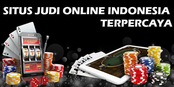 SITUS JUDI ONLINE INDONESIA TERPERCAYA